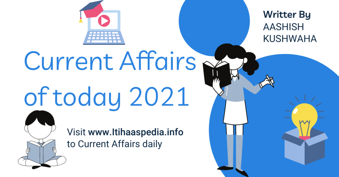 Current Affairs of today 2021 | Geography GK
